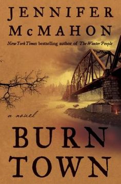 Burntown / by Jennifer McMahon. This title is not available in Middleboro right now, but it is owned by other SAILS libraries. Follow this link to place your hold today!