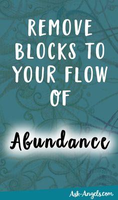 Remove Blocks To Your Flow Of Abundance