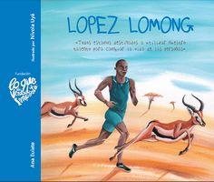 +9 Lopez Lomong Todos estamos destinados a utilizar nuestro talento para cambiar la vida de las personas Ana Eulate