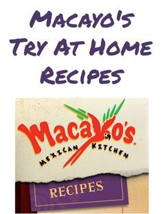 Macayo Mexican Kitchen: 15 Recipes to try at home! This one is harder to find. Click on menu and then recipes.