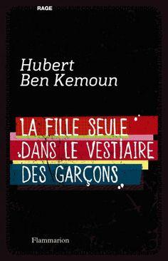 La fille seule dans le vestiaire des garçons - Hubert Ben Kemoun