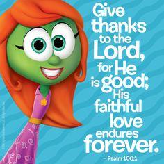 Veggie Tales Birthday, Veggie Tales Party, Psalm 106, Psalms, I Love The Lord, Gods Love, Scripture Art, Bible Scriptures, Christian Films