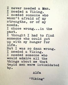 I never needed a man, I needed a Viking.