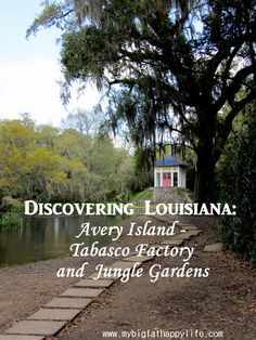 Avery Island: Tabasco Factory and Jungle Gardens in Louisiana | mybigfathappylife.com