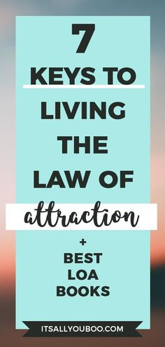 Want are the secrets to Law of Attraction? Click here for 7 ways to live according to the Law of Attraction, including manifesting what you want like money and love. Plus, the best books! #loa #affirmations #AbrahamHicks #lawofattraction #positivemindset #affirm #believe #manifestlove #manifestmoney #vibration #energy #positive #positivevibes #positivity #positivepeople #choosejoy #positivelife #mindset #mindsetiseverything #mindsetmatters #lawofvibration #yourvibeyourlife