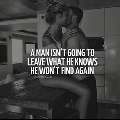 Yes he will when he takes it for granted and knows your so loyal that you'd never walk out on him because you know that's one of his biggest fears and you've had it happen to you so you would never want him to feel that way!