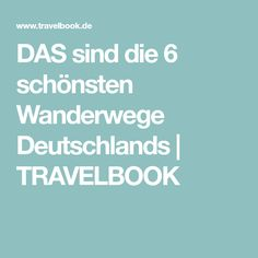DAS sind die 6 schönsten Wanderwege Deutschlands | TRAVELBOOK