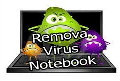 como remover virus, tirar virus,notebook, malware,  spyware,trojan, notebook infectado,remover virus, antivirus, do notebook, o que fazer,