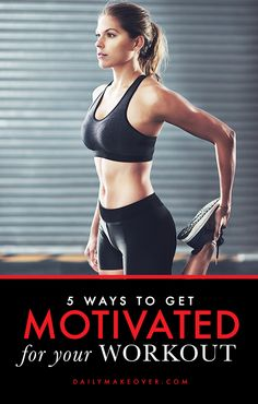 5 Ways to Get Motivated for a Workout