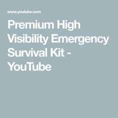 Premium High Visibility Emergency Survival Kit - YouTube