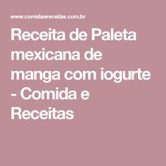Receita de Paleta mexicana de manga com iogurte - Comida e Receitas