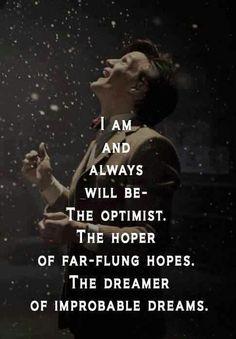 I am irritatingly optimistic at times, but when I feel pessimistic, I keep it to myself.