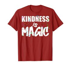 Amazon.com: Kindness is Magic design is perfect gift for anyone T-Shirt: Clothing