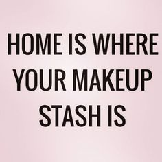 #Home #makeup #quote