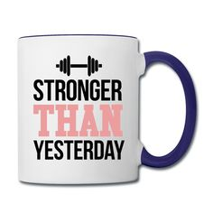 Stronger Than Yesterday Contrast Coffee Mug https://shop.spreadshirt.com/CoffeeMugs/contrast+coffee+mug+stronger+than+yesterday-A106722836
