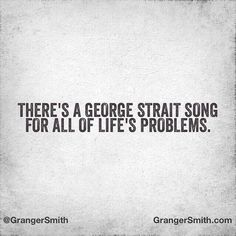 My whole life has been a George Strait song Country Music Quotes, Country Music Lyrics, Country Songs, Country Life, Country Guys, Country Musicians, Infp, Lyric Quotes, Me Quotes