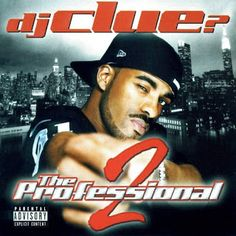 Hip-Hop HQ: DJ Clue? - The Professional 2 [2001]