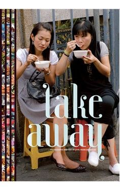 Take Away. I love street food, and this culinary guide features some amazing bites around the world.
