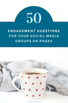 50 questions to ask on your Facebook Business Page or Customer Group to increase engagement!