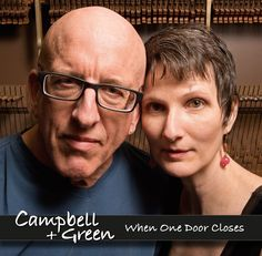 """Our new album """"When One Door Closes"""" April 28, 2015  www.CampbellAndGreen.com 10 Adult Contemporary / Folk Pop songs Order now! :-)"""