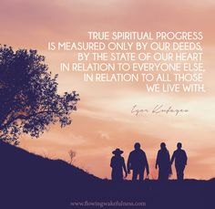 """""""True spiritual progress is measured only by our deeds, by the state of our heart in relation to everyone else, in relation to all those we live with. Teacher And Student Relationship, Maharishi Mahesh Yogi, Tupac Quotes, Cellular Level, Spiritual Development, Be True To Yourself, Tantra, Everyone Else, Nervous System"""