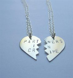Partners In Crime broken heart friendship necklaces.. a version of best friends forever necklaces. Amy ???
