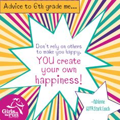You create your own happiness.  Girls on the Run of Stark County