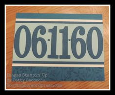 Large Numbers Framelits by Stampin' Up!  Perfect to remember special dates.   Booptique.wordpress.com