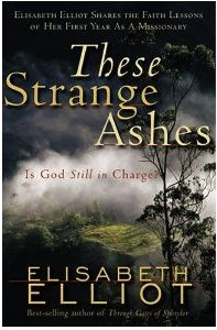 Book Review: These Strange Ashes by Elisabeth Elliot