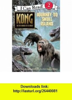 Kong The 8th Wonder of the World- Journey to Skull Island (I Can Read, Book 2) (9780060772994) Jennifer Frantz, Peter Bollinger, Robert Papp , ISBN-10: 0060772999  , ISBN-13: 978-0060772994 ,  , tutorials , pdf , ebook , torrent , downloads , rapidshare , filesonic , hotfile , megaupload , fileserve