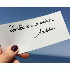 Excellence is not an act but a habit. #aristotle #quote #sunday