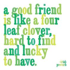 a good friend | is a treasure indeed
