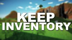 New post (Keeping Inventory Mod 1.7.10) has been published on Keeping Inventory Mod 1.7.10  -  Minecraft Resource Packs