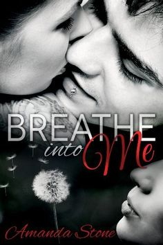 Breathe Into Me by Amanda Stone, http://www.amazon.com/dp/B00CHG7Z0S/ref=cm_sw_r_pi_dp_S3iGrb1KQR78G