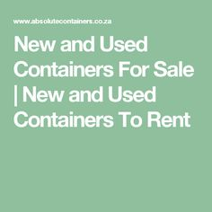 New and Used Containers For Sale | New and Used Containers To Rent