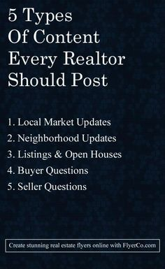 5 Types Of Content Every Realtor Should Be Posting http://flyerco.com #realestate #realtor real estate marketing tips #realestatemarketingplan #realestatetips