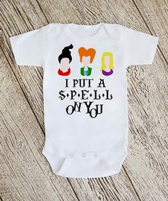 From one of my favorite movies Hocus Pocus Love this White 'I Put A Spell On You' Bodysuit - Infant on #zulily! #zulilyfinds