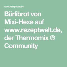 Bürlibrot von Mixi-Hexe auf www.rezeptwelt.de, der Thermomix ® Community