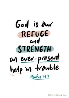 This comforting and inspirational Bible verse is from Psalm 41 and reads 'God is our refuge and strength, an ever present help in trouble.' This scripture quote is a wonderful reminder of God's faithfulness. Calligraphy by The Lettering Tree.