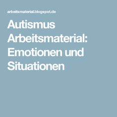 Autismus Arbeitsmaterial: Emotionen und Situationen