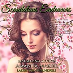 """Another must-listen from my #AudibleApp: """"Scandalous Endeavors: Ladies and Scoundrels, Book 1"""" by Amanda Mariel, narrated by Stevie Zimmerman."""