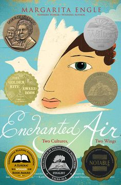 Enchanted Air: Two Cultures, Two Wings: A Memoir:  In this poetic memoir, Margarita Engle, the first Latina woman to receive a Newbery Honor, tells of growing up as a child of two cultures during the Cold War.