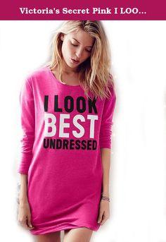 Victoria's Secret Pink I LOOK BEST UNDRESSED Nightgown Sleep Tee. Victoria's Secret Pink I LOOK BEST UNDRESSED Nightgown Sleep Tee Large Size.