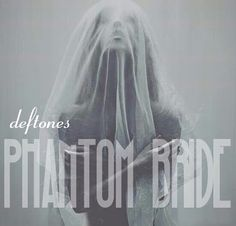 Deftones Phantom Bride