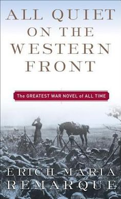 All Quiet on the Western Front by Erich Remarque