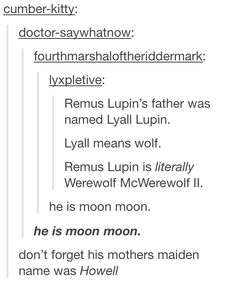 Earlier in the school year, I was in Latin class and we learned that lupin means wolf.  A few weeks ago we talked about a man named Remus who was raised by wolves. I flipped out