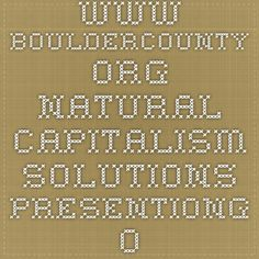 www.bouldercounty.org Natural Capitalism Solutions presentiong of Impact analysis to Boulder County