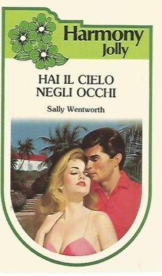 H12-Harmony-Jolly-248-Hai-il-cielo-negli-occhi-Sally-Wentworth-1985