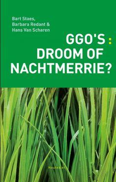 GGO'S: Droom of nachtmerrie/ Bart Staes; Barbara Redant; Hans Van Scharen Antwerpen: Houtekiet, 2012 ISBN9789089242228