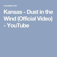 Kansas - Dust in the Wind (Official Video) - YouTube